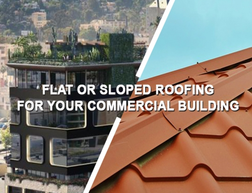Flat or Sloped Roofing for Your Commercial Building?